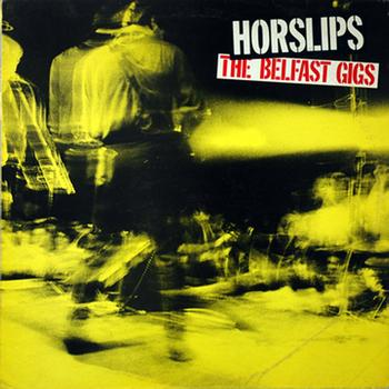 The Belfast Gigs by HORSLIPS album cover