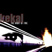 The Habit of Fire by KEKAL album cover