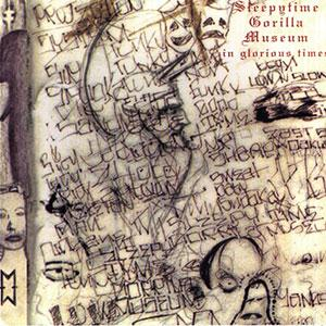 Sleepytime Gorilla Museum - In Glorious Times CD (album) cover