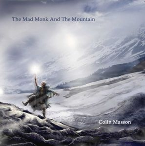 Colin Masson - The Mad Monk And The Mountain CD (album) cover