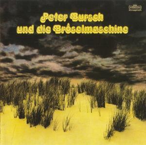 Peter Bursch und Die Bröselmaschine by BRÖSELMASCHINE album cover