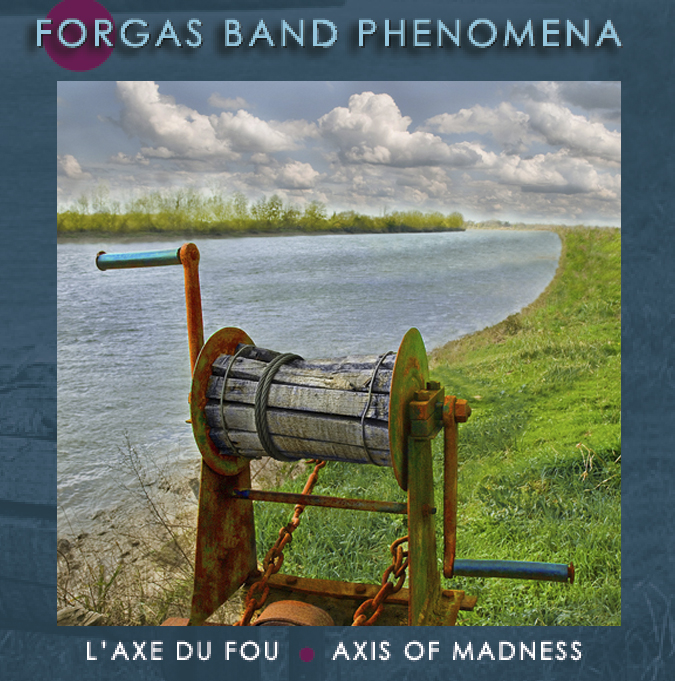 L'Axe Du Fou - Axis Of Madness by FORGAS BAND PHENOMENA album cover