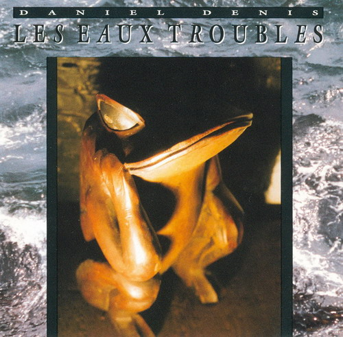 Daniel Denis Les Eaux Troubles album cover