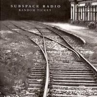 Random ticket by SUBSPACE RADIO album cover