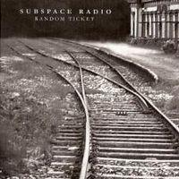 Random ticket by SUBSPACE RADIO album cover