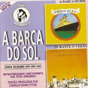 Dois Momentos: A Barca Do Sol / Durante O Ver�o by BARCA DO SOL, A album cover
