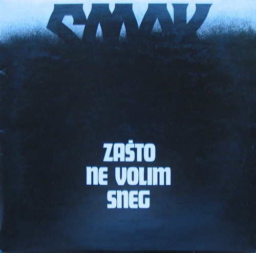 Smak - Zasto Ne Volim Sneg CD (album) cover