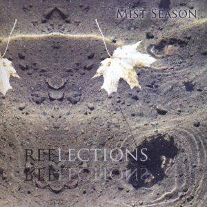 Mist Season - Reflections CD (album) cover