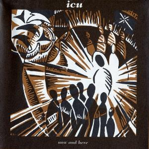 Now And Here by I.C.U. album cover
