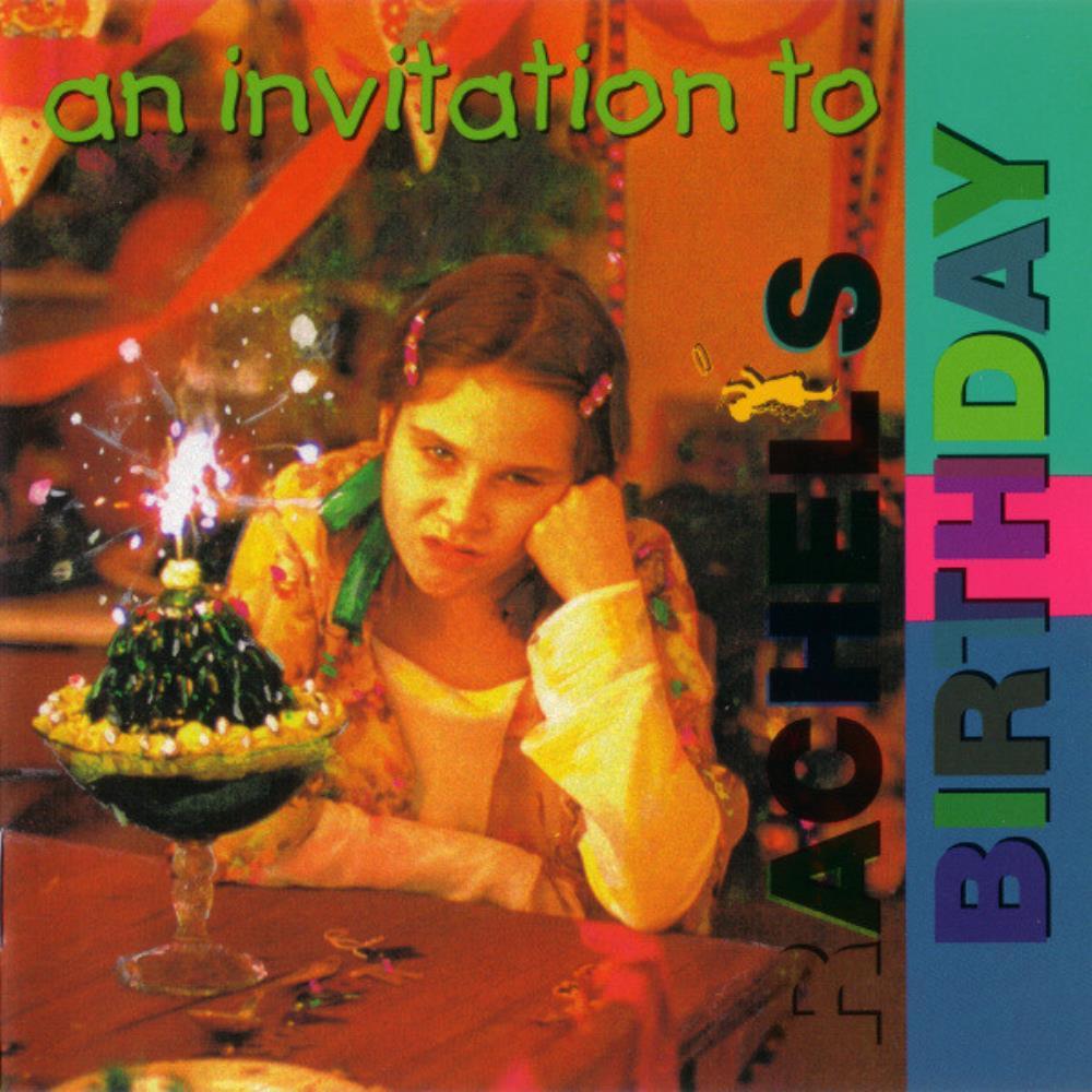 An Invitation To Rachel's Birthday by RACHEL'S BIRTHDAY album cover