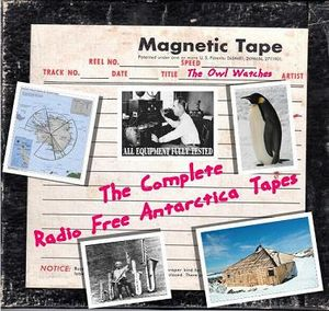 The Owl Watches The Complete Radio Free Antarctica Tapes album cover