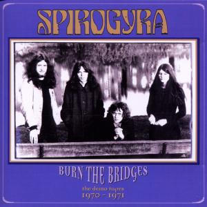 Spirogyra Burn The Bridges: The Demo Tapes 1970-1971 album cover