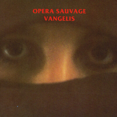 Vangelis - Opéra Sauvage (OST) CD (album) cover