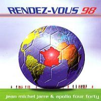 Jean-Michel Jarre Rendez-Vous 98 (France 98 World Cup, with Apollo 440) album cover