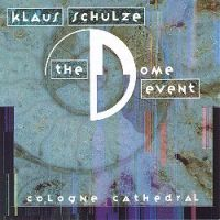Klaus Schulze - The Dome Event CD (album) cover