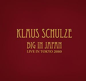 Klaus Schulze - Big in Japan CD (album) cover