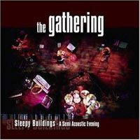 The Gathering - Sleepy Buildings - A Semi Acoustic Evening CD (album) cover