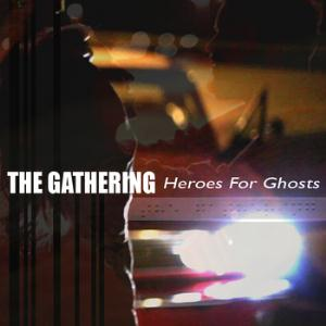 The Gathering Heroes For Ghosts album cover
