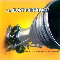 The Gathering - How to Measure a Planet? CD (album) cover