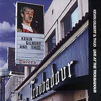 Kevin Gilbert Live At The Troubadour album cover