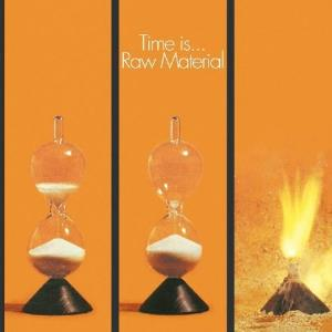 Time Is... by RAW MATERIAL album cover