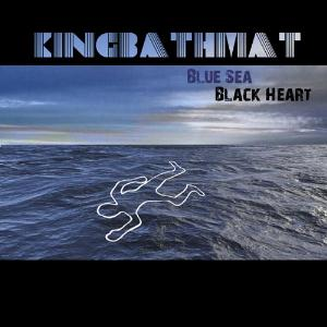 KingBathmat Blue Sea, Black Heart album cover
