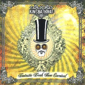 KingBathmat - Fantastic Freak Show Carnival CD (album) cover