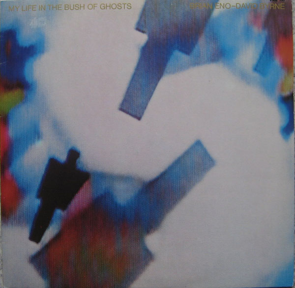 Brian Eno - My Life In The Bush Of Ghosts (with David Byrne) CD (album) cover