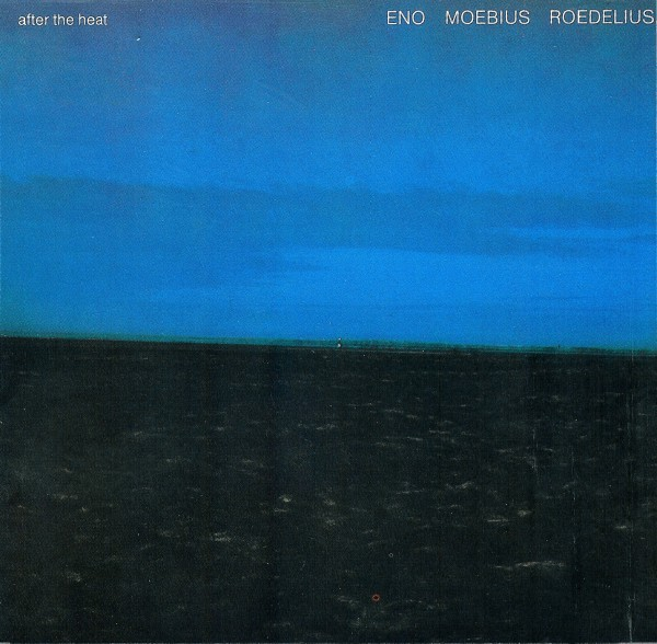 Brian Eno - After The Heat (with Dieter Moebius & Hans-Joachim Roedelius) CD (album) cover