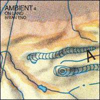Brian Eno Ambient 4 : On Land album cover