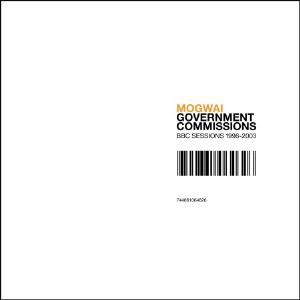 Mogwai - Government Commissions: BBC Sessions 1996-2003 CD (album) cover