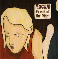 Mogwai Friend Of The Night album cover