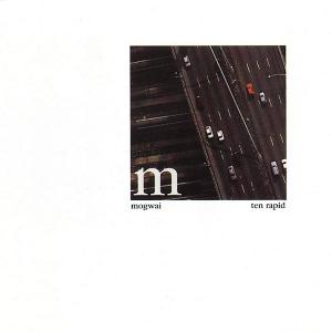 Mogwai Ten Rapid (Collected Recordings 1996-1997) album cover
