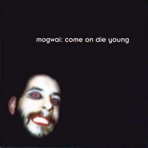 Mogwai - Come on Die Young CD (album) cover