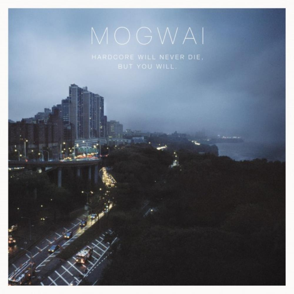 Mogwai - Hardcore Will Never Die, But You Will CD (album) cover