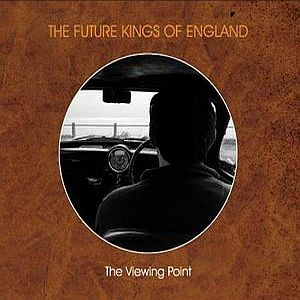 The Future Kings Of England - The Viewing Point CD (album) cover