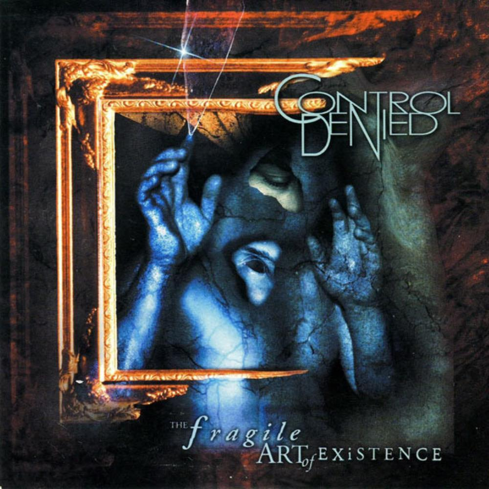 Control Denied The Fragile Art Of Existence album cover