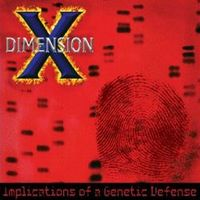 Dimension X - Implications of a Genetic Defense CD (album) cover