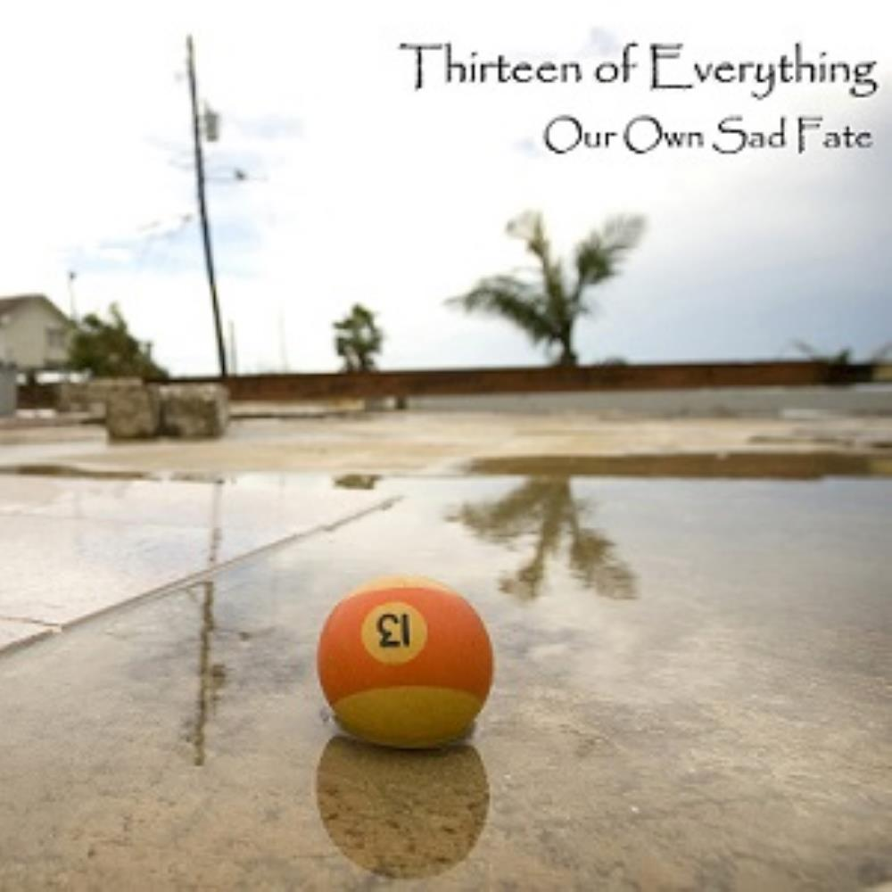 Thirteen Of Everything - Our Own Sad Fate CD (album) cover