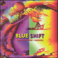 Blue Shift Not the Future I Ordered album cover