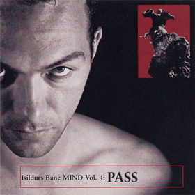 Isildurs Bane Mind Vol. 4 : Pass album cover