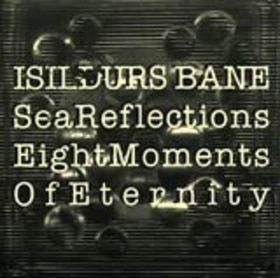 Isildurs Bane Sea Reflections / Eight Moments Of Eternity album cover