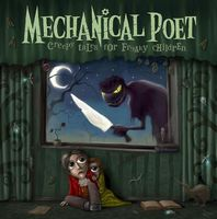 Mechanical Poet Creepy Tales For Freaky Children album cover