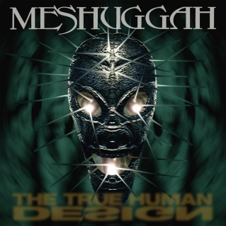 Meshuggah The True Human Design album cover