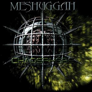Chaosphere by MESHUGGAH album cover