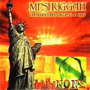 Contradictions Collapse & None by MESHUGGAH album cover
