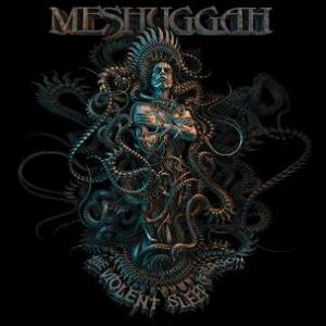 Meshuggah - The Violent Sleep Of Reason CD (album) cover
