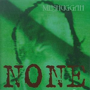 Meshuggah - None CD (album) cover
