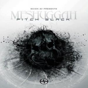 Pitch Black by MESHUGGAH album cover