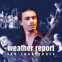 Weather Report This Is Jazz, Vol. 40: The Jaco Years  album cover